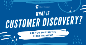 What Is Customer Discovery